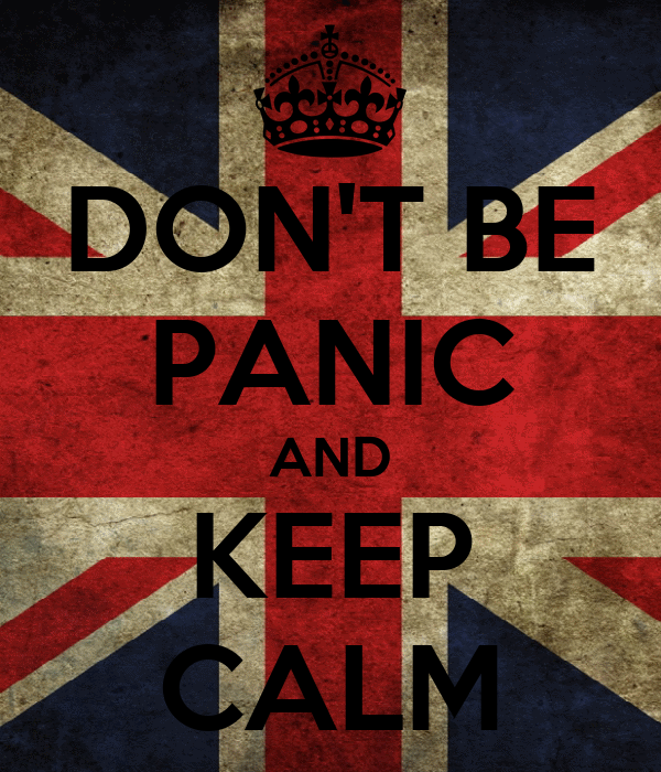 DON'T BE PANIC AND KEEP CALM