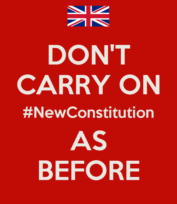 DON'T CARRY ON #NewConstitution AS BEFORE