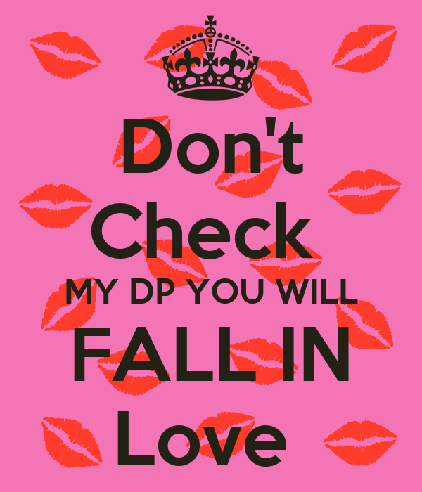 Don't Check  MY DP YOU WILL FALL IN Love