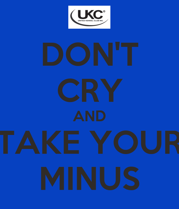 DON'T CRY AND TAKE YOUR MINUS