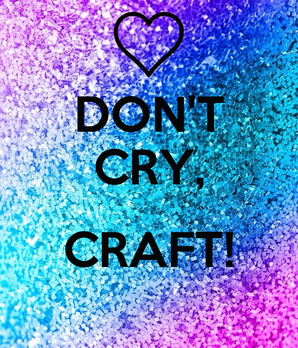 don 39 t cry craft poster anniina keep calm o matic