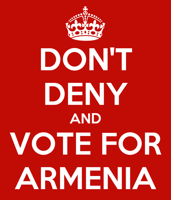 DON'T DENY AND VOTE FOR ARMENIA
