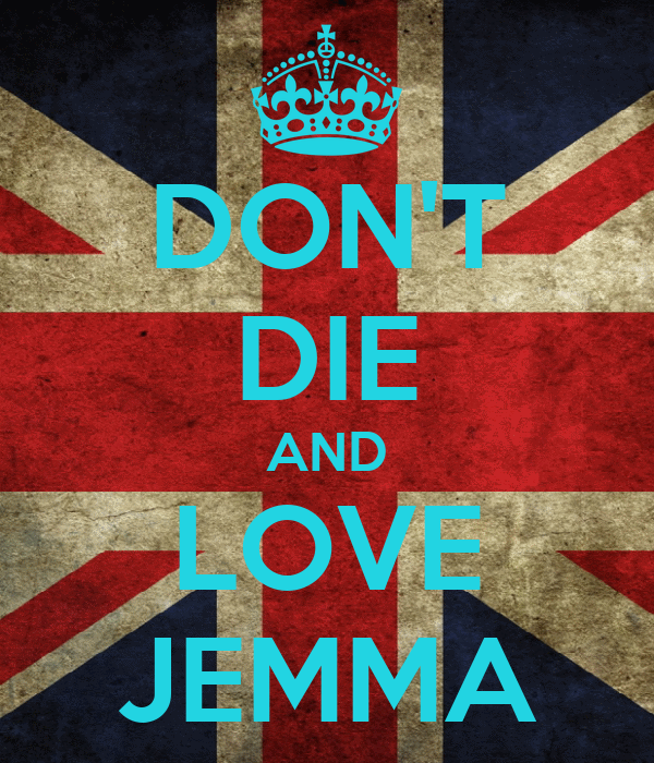 DON'T DIE AND LOVE JEMMA