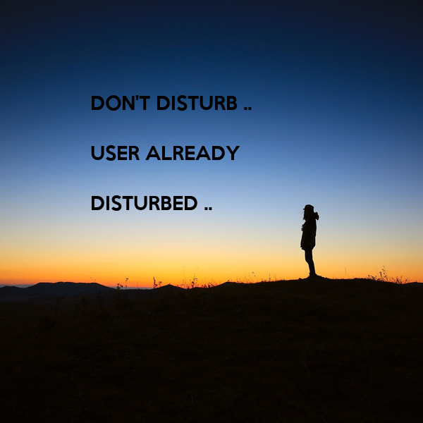 DON'T DISTURB ..