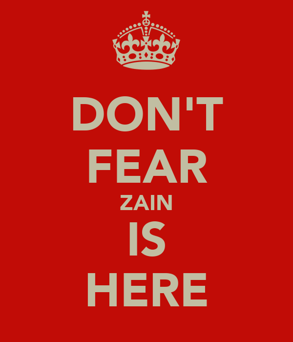 DON'T FEAR ZAIN IS HERE