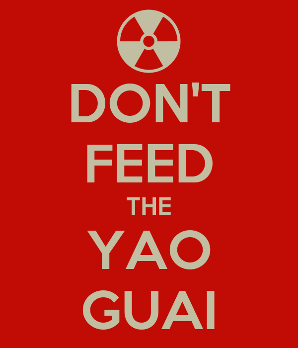 DON'T FEED THE YAO GUAI