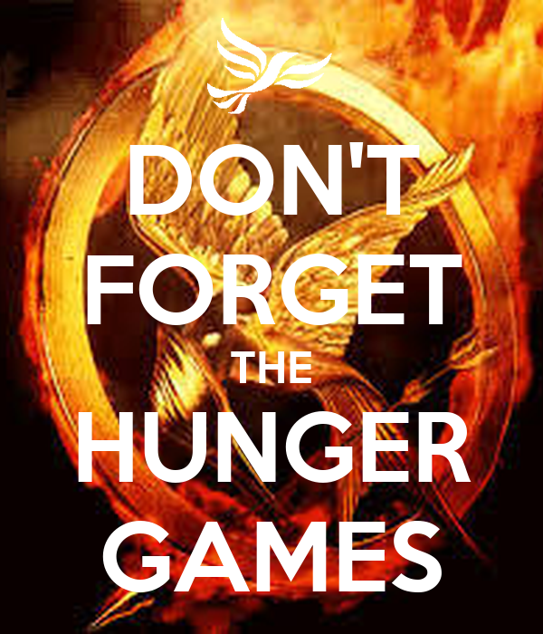 DON'T FORGET THE HUNGER GAMES