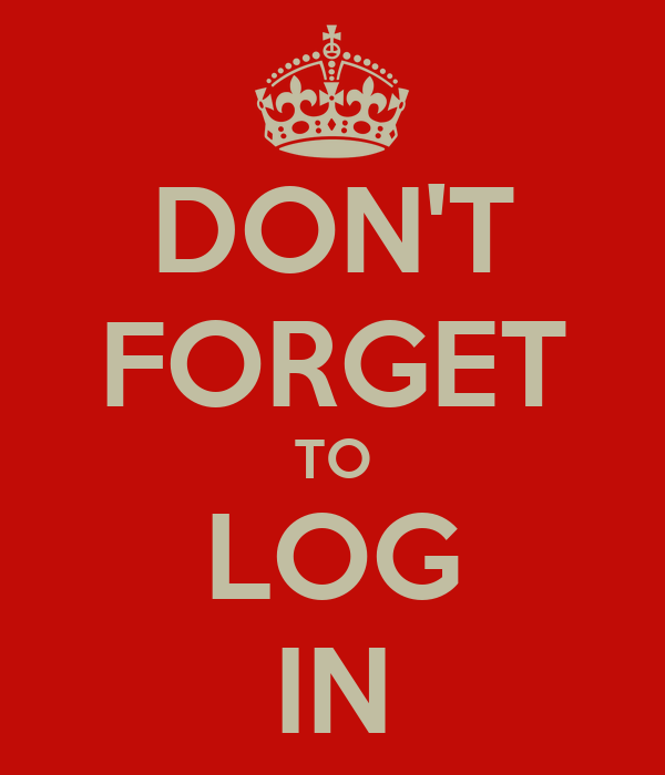 DON'T FORGET TO LOG IN