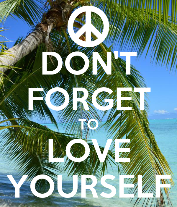 Don T Forget To Love Yourself Love Quote Tattoo: DON'T FORGET TO LOVE YOURSELF Poster