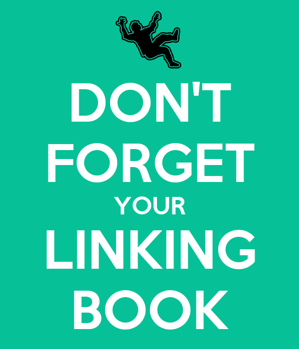 DON'T FORGET YOUR LINKING BOOK