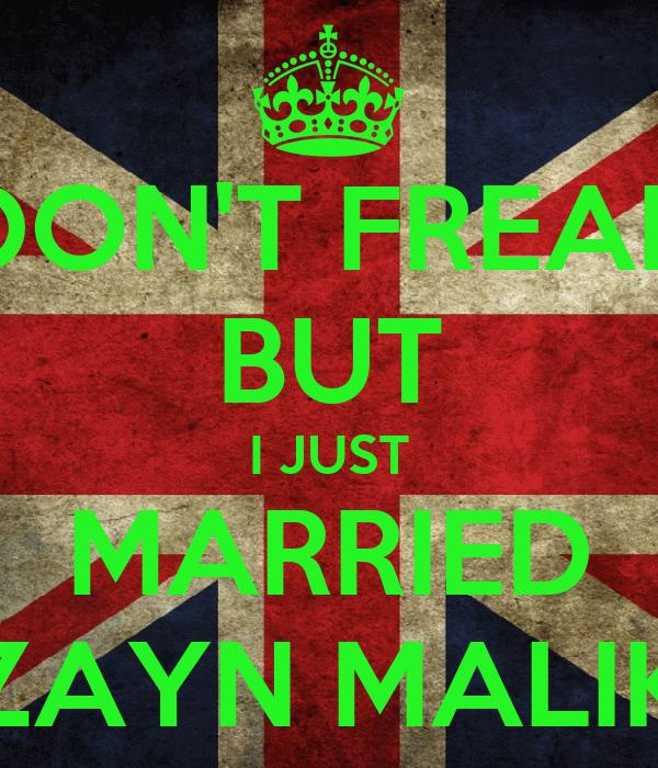 DON'T FREAK BUT I JUST MARRIED ZAYN MALIK