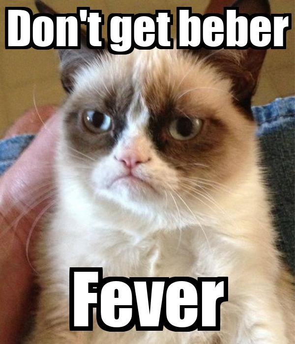 Don't get beber Fever