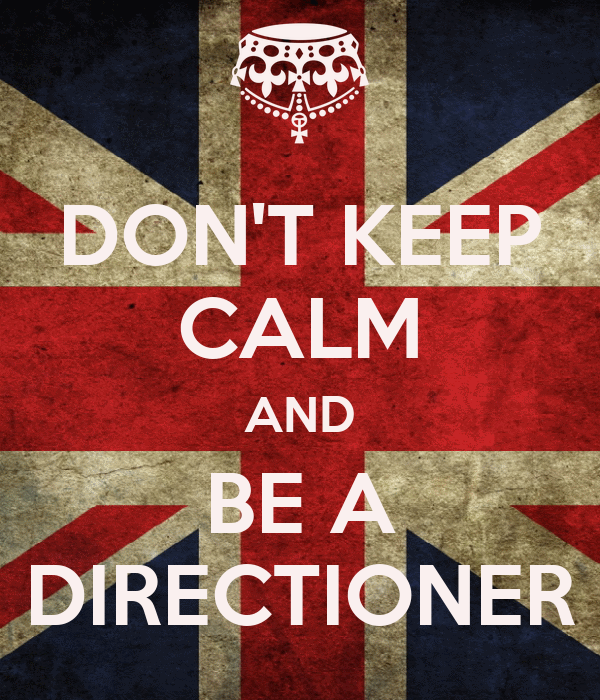 DON'T KEEP CALM AND BE A DIRECTIONER