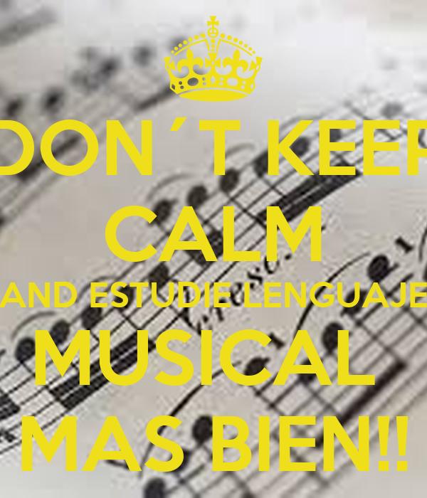 DON´T KEEP CALM AND ESTUDIE LENGUAJE MUSICAL  MAS BIEN!!