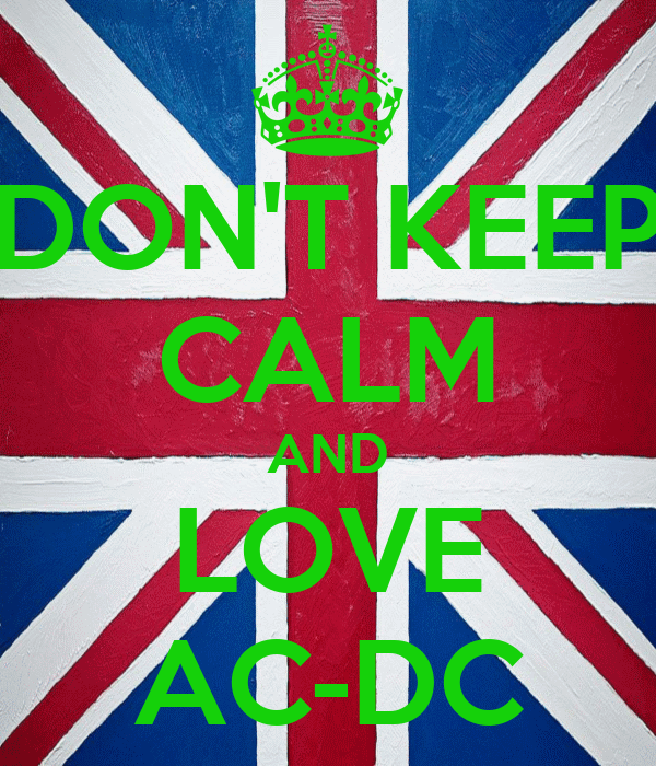 DON'T KEEP CALM AND LOVE AC-DC