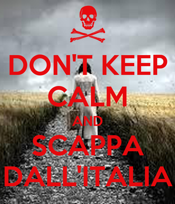 DON'T KEEP CALM AND SCAPPA DALL'ITALIA