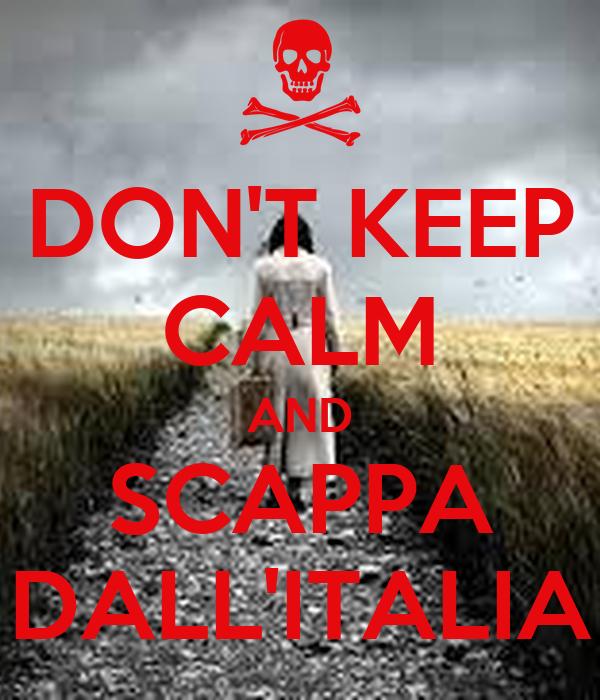 DON'T KEEP CALM AND SCAPPA DALL'ITALIA