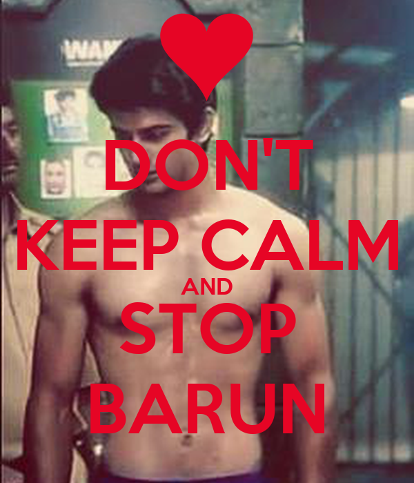 DON'T KEEP CALM AND STOP BARUN