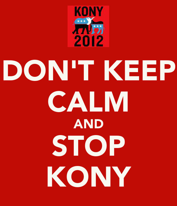 DON'T KEEP CALM AND STOP KONY