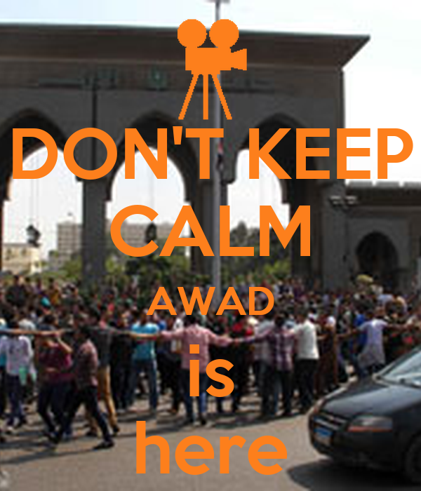DON'T KEEP CALM AWAD is here