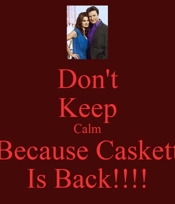 Don't Keep Calm Because Caskett Is Back!!!!