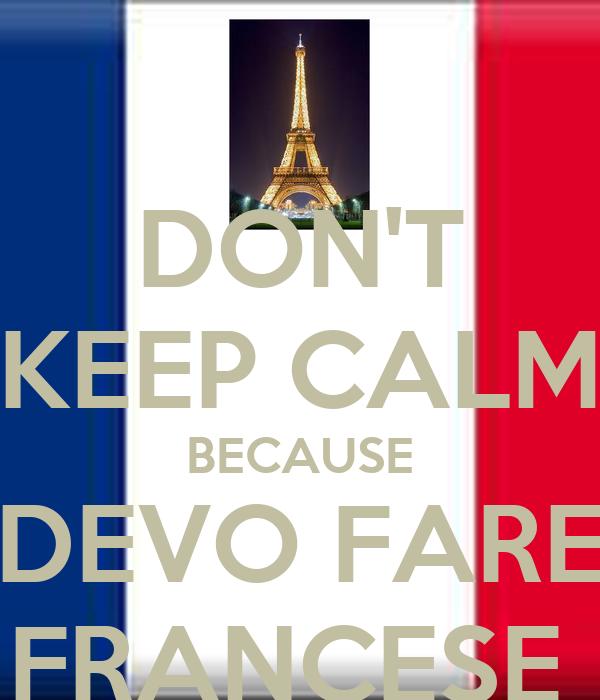 DON'T KEEP CALM BECAUSE DEVO FARE FRANCESE