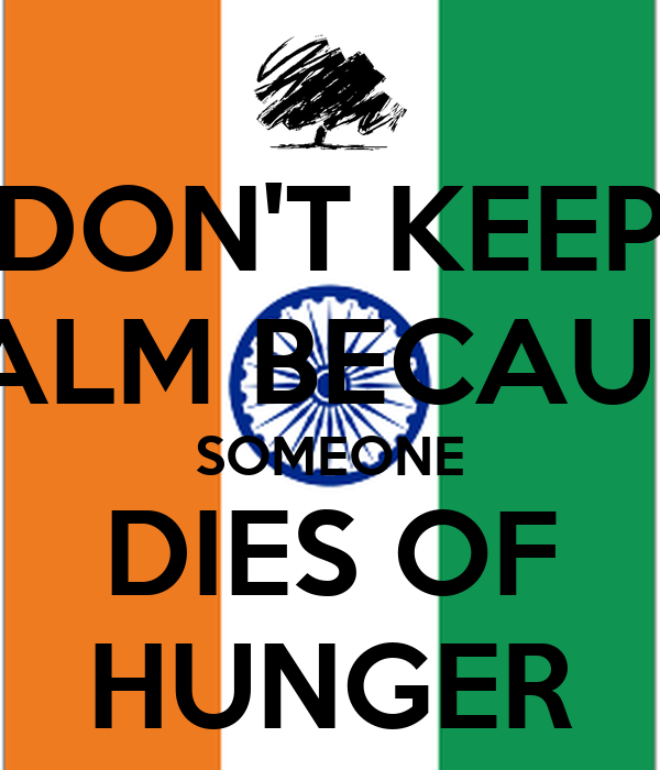 DON'T KEEP CALM BECAUSE SOMEONE DIES OF HUNGER
