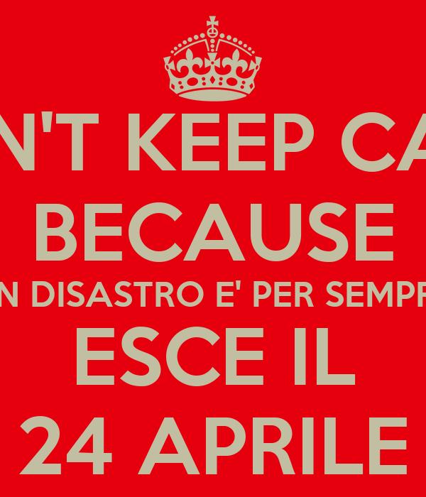 DON'T KEEP CALM BECAUSE UN DISASTRO E' PER SEMPRE ESCE IL 24 APRILE