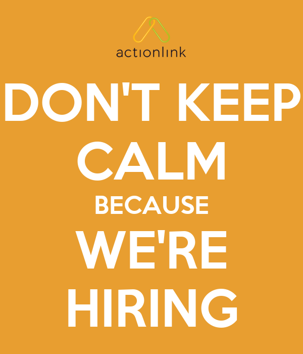 DON'T KEEP CALM BECAUSE WE'RE HIRING