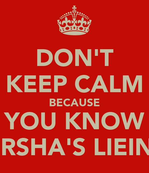 DON'T KEEP CALM BECAUSE YOU KNOW KIRSHA'S LIEING