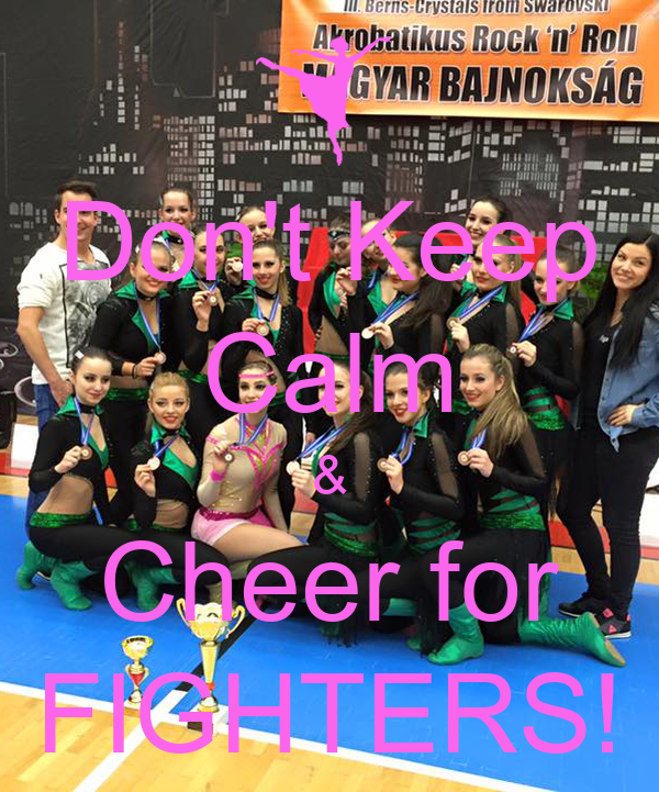 Don't Keep Calm & Cheer for FIGHTERS!