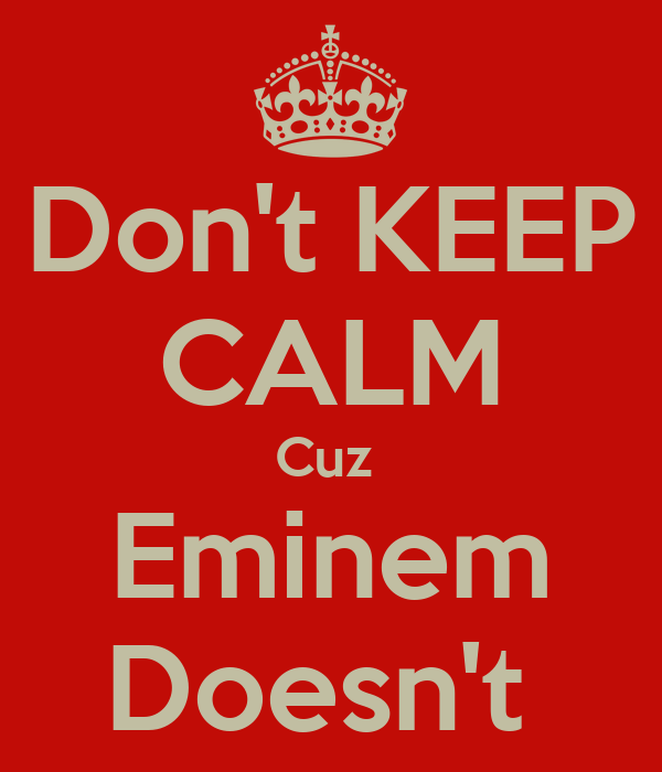 Venom Eminem Download: Don't KEEP CALM Cuz Eminem Doesn't Poster