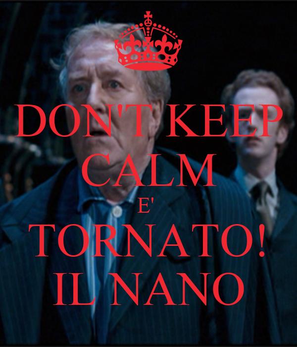 DON'T KEEP CALM E'  TORNATO! IL NANO