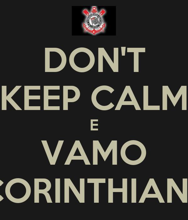 DON'T KEEP CALM E VAMO CORINTHIANS