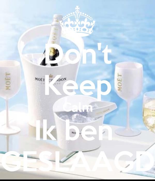 Don't Keep Calm Ik ben  GESLAAGD