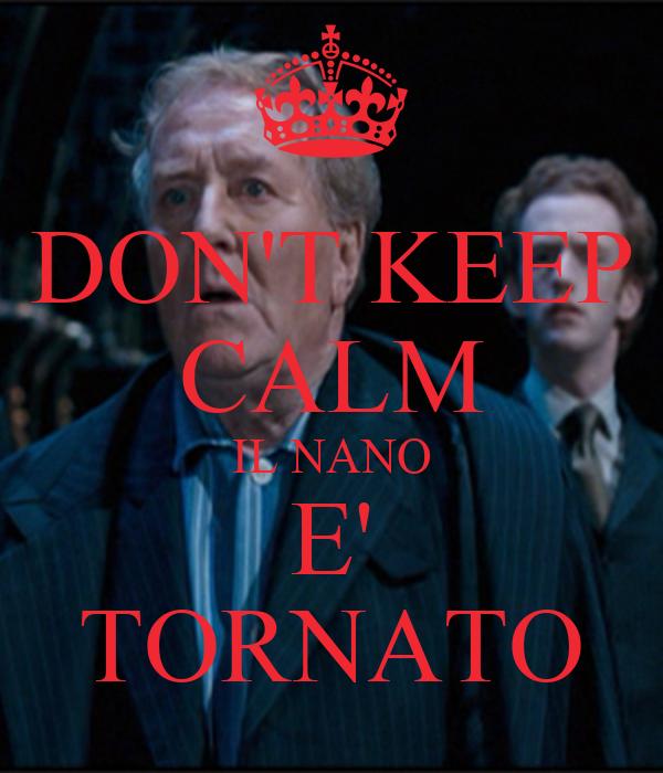 DON'T KEEP CALM IL NANO E' TORNATO