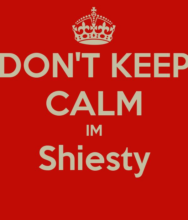 DON'T KEEP CALM IM Shiesty