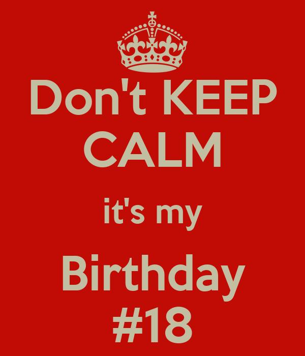Don't KEEP CALM it's my Birthday #18