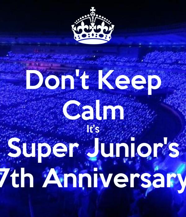 Don't Keep Calm It's Super Junior's 7th Anniversary
