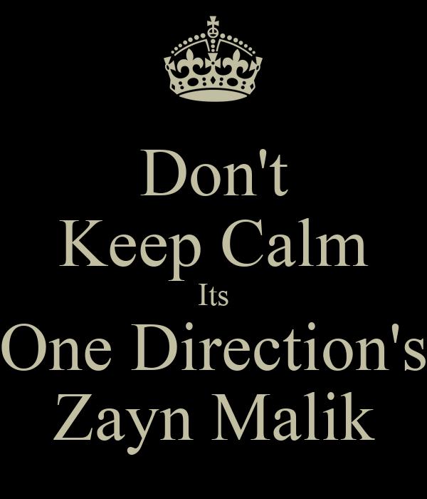 Don't Keep Calm Its One Direction's Zayn Malik