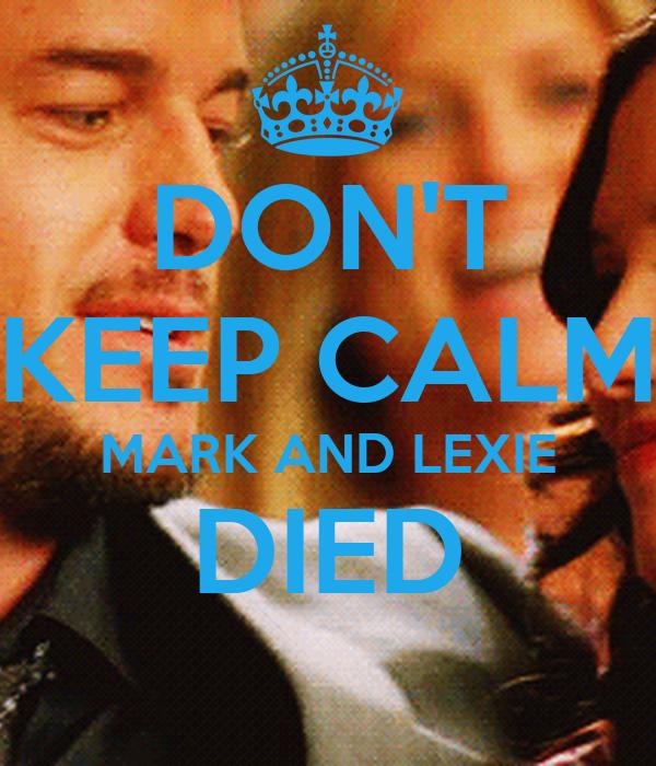 DON'T KEEP CALM MARK AND LEXIE DIED