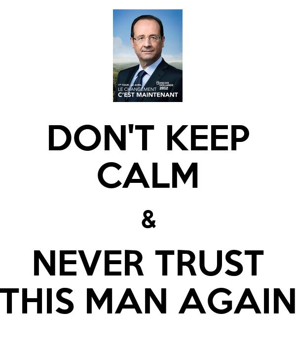 DON'T KEEP CALM & NEVER TRUST THIS MAN AGAIN
