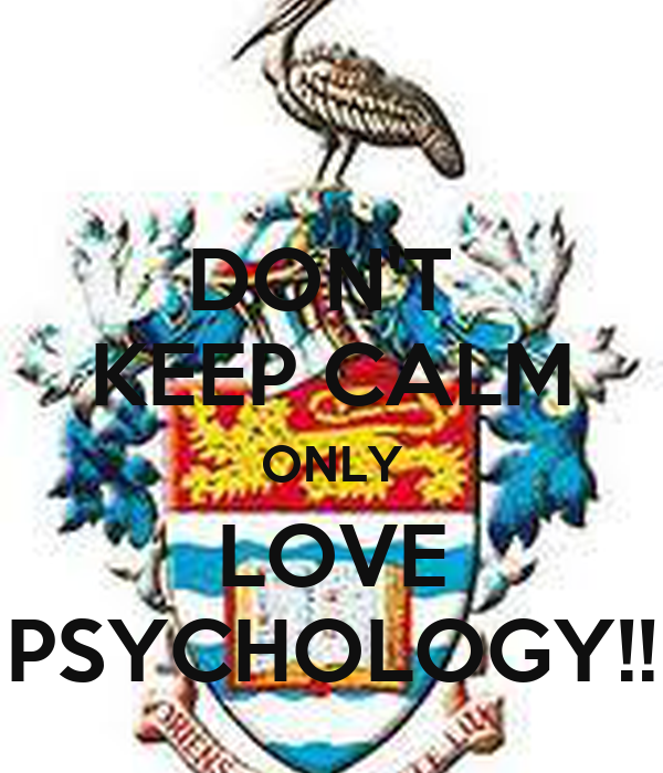 DON'T  KEEP CALM ONLY LOVE PSYCHOLOGY!!
