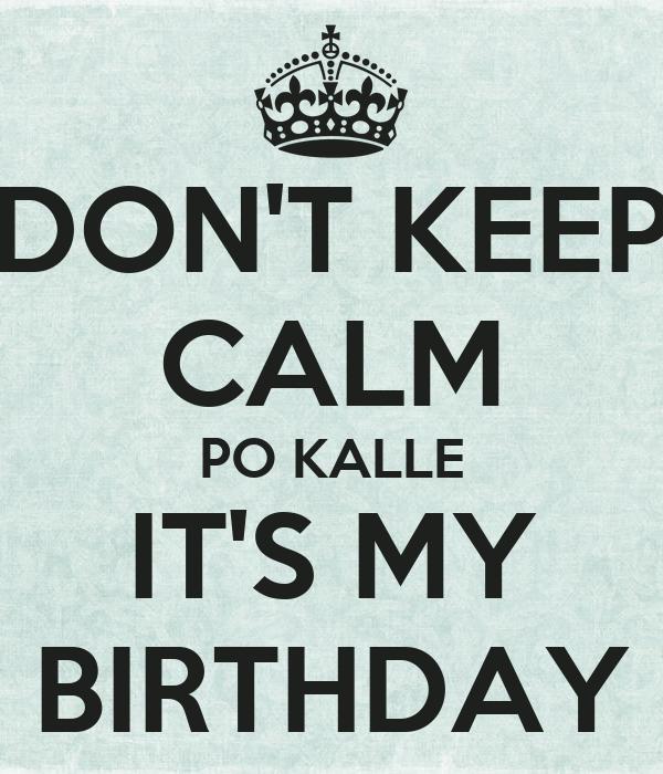 DON'T KEEP CALM PO KALLE IT'S MY BIRTHDAY