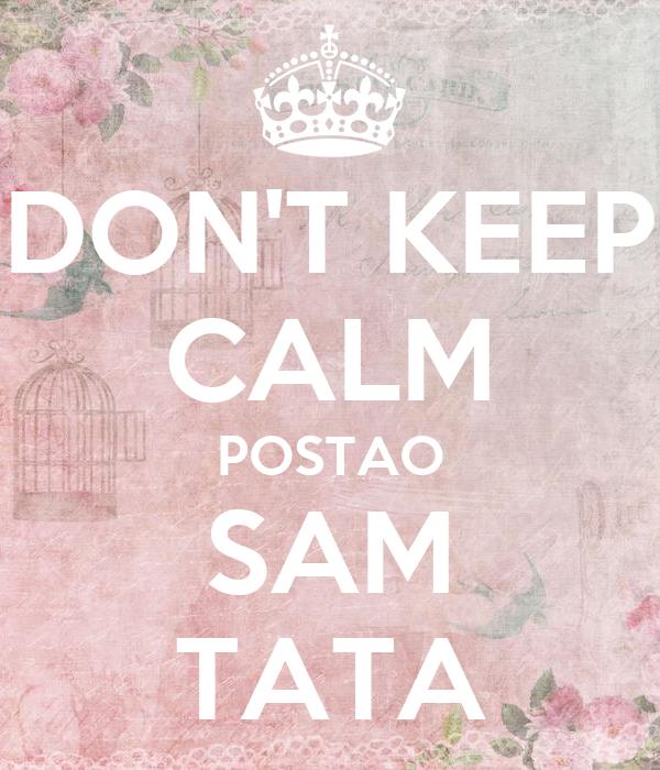 DON'T KEEP CALM POSTAO SAM TATA