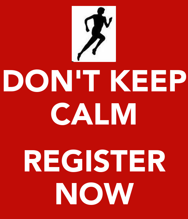 DON'T KEEP CALM  REGISTER NOW