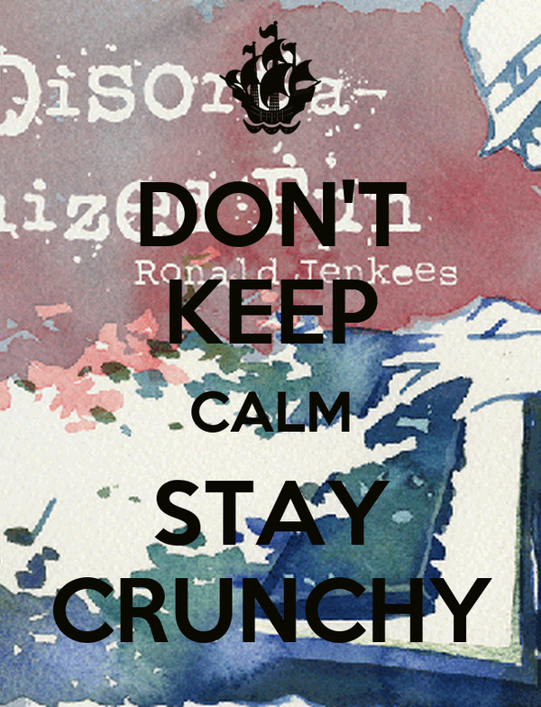 DON'T KEEP CALM STAY CRUNCHY
