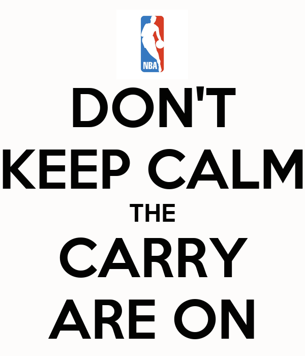 DON'T KEEP CALM THE CARRY ARE ON