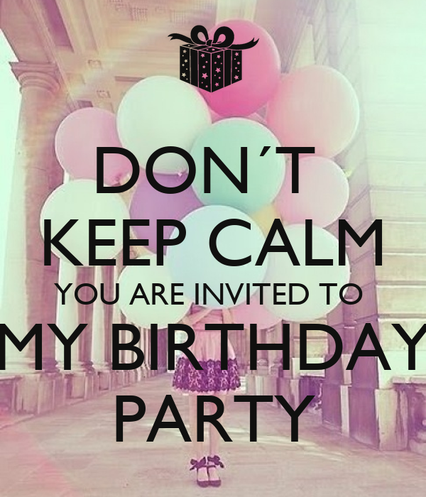 Dont keep calm you are invited to my birthday party poster jej dont keep calm you are invited to my birthday party filmwisefo