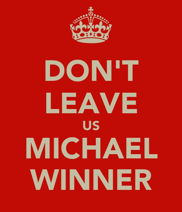 DON'T LEAVE US MICHAEL WINNER